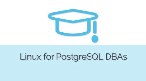 CYBERTEC Course Linux for PostgreSQL DBAs