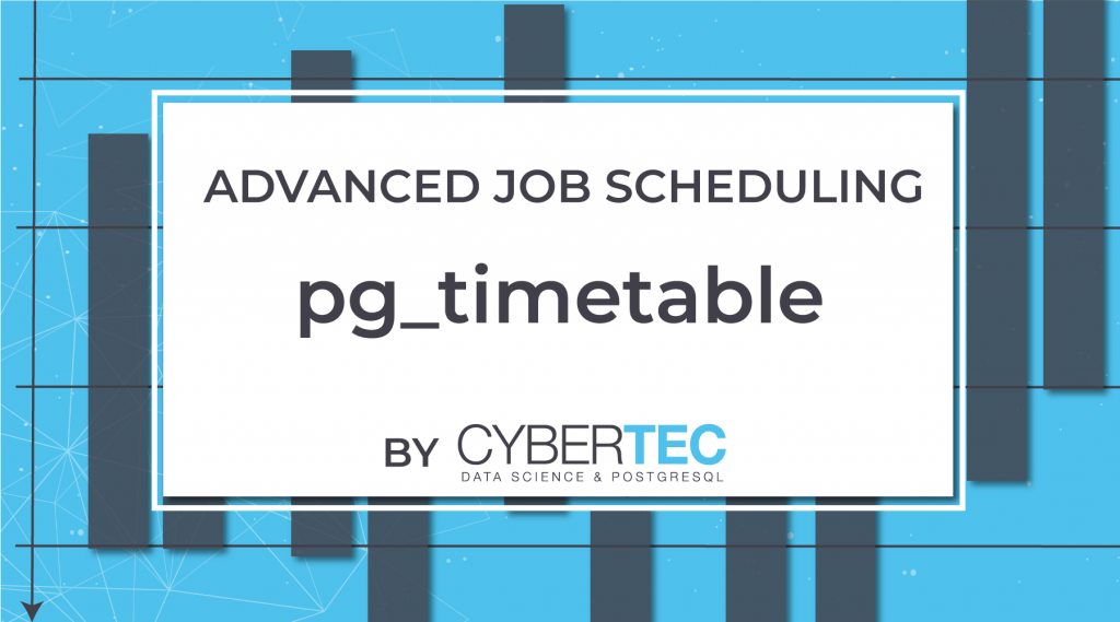 PG Timetable - Jpb Scheduling for PostgreSQL