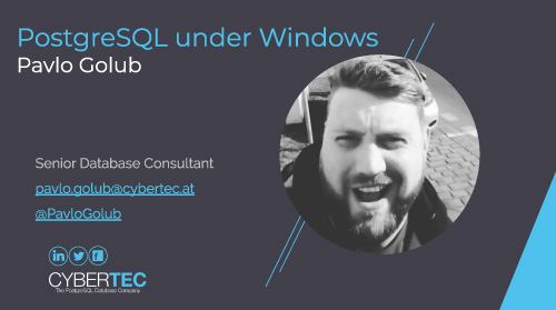CYBERTEC Talks: PostgreSQL under Windows