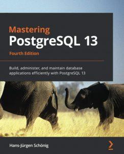 Mastering PostgreSQL 13